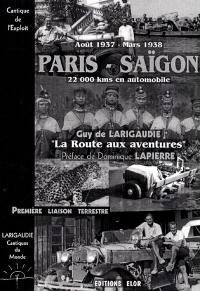 Cantiques du monde. Volume 2, Paris-Saïgon, 22 000 kilomètres en automobile d'août 1937 à mars 1938