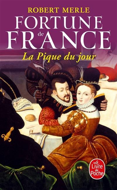 Fortune de France. Volume 6, La pique du jour