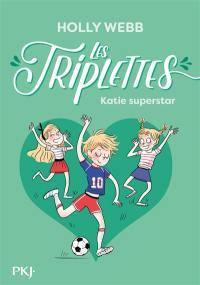 Les triplettes. Volume 3, Katie superstar