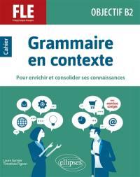 Grammaire en contexte pour enrichir et consolider ses connaissances