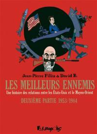 Les meilleurs ennemis. Volume 2, 1953-1984