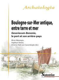 Boulogne-sur-Mer antique, entre terre et mer