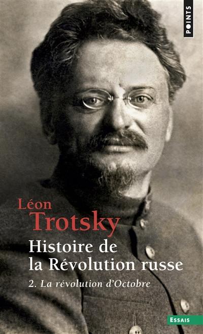 Histoire de la révolution russe. Volume 2, La révolution d'Octobre