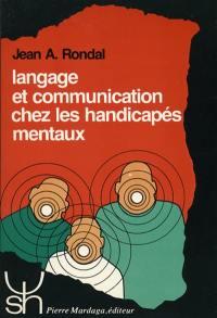 Langage et communication chez les handicapés mentaux : théorie, évaluation et intervention