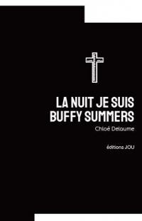 La nuit je suis Buffy Summers