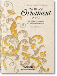 The world of ornament = Die Welt der Ornamente = L'univers de l'ornement