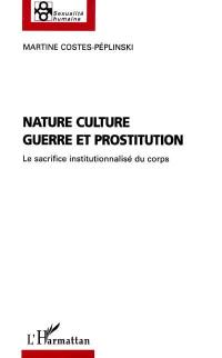 Nature, culture, guerre et prostitution