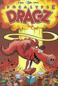 Les Dragz. Volume 3, Apocalypse Dragz