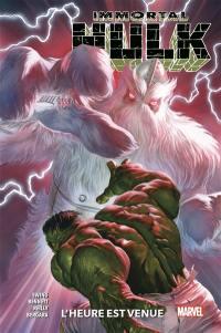 Immortal Hulk. Volume 6, L'heure est venue