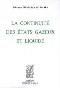 La continuité des états gazeux et liquide