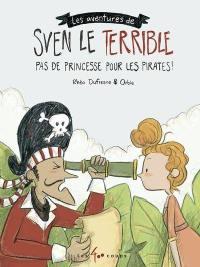 Sven le terrible, Pas de princesse pour les pirates!