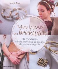 Mes bijoux en brick stitch