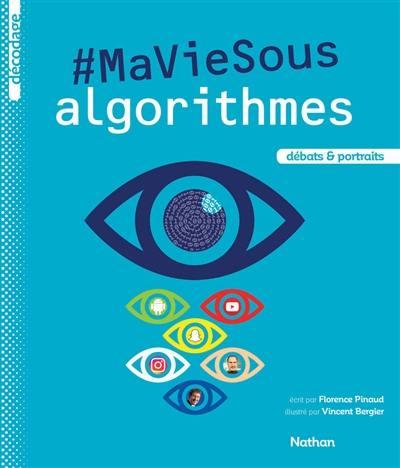 #Ma vie sous algorithmes