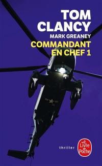 Commandant en chef. Volume 1,