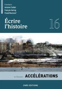 Ecrire l'histoire : histoire, littérature, esthétique. n° 16, Accélérations