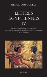 Lettres égyptiennes. Volume 4, La période amarnienne et la restauration