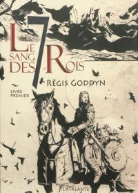 Le sang des 7 rois. Volume 1,