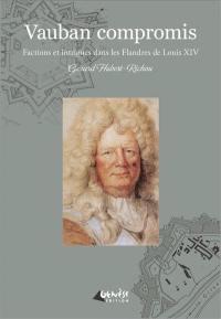 Une enquête de Géraud Lebayle, Vauban compromis