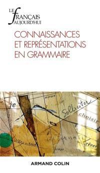 Français aujourd'hui (Le). n° 211, Connaissances et représentations en grammaire