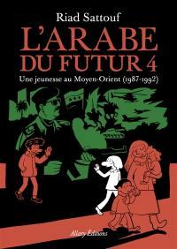 L'Arabe du futur. Volume 4, Une jeunesse au Moyen-Orient (1987-1992)