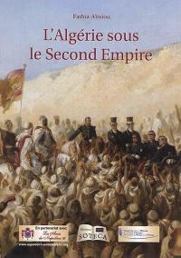 L'Algérie sous le second Empire