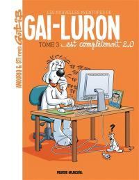Les nouvelles aventures de Gai-Luron. Volume 3, Gai-Luron est complètement 2.0