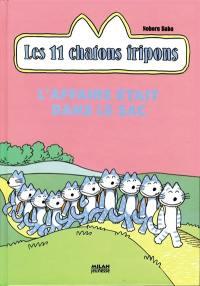 Les 11 chatons fripons. L'affaire était dans le sac