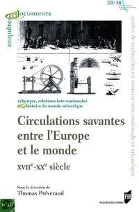 Circulations savantes entre l'Europe et le monde