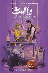 Buffy contre les vampires. Volume 2, Vampire un jour...