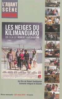 Avant-scène cinéma (L'). n° 631, Les neiges du Kilimandjaro