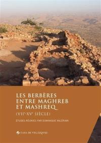 Les Berbères entre Maghreb et Mashreq (VIIe-XVe siècle)