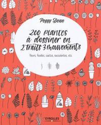 200 plantes à dessiner en 2 traits 3 mouvements