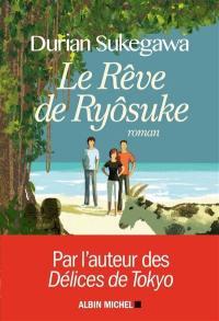 Le rêve de Ryôsuke