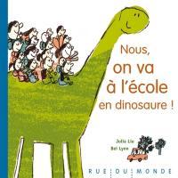 Nous, on va à l'école en dinosaure !