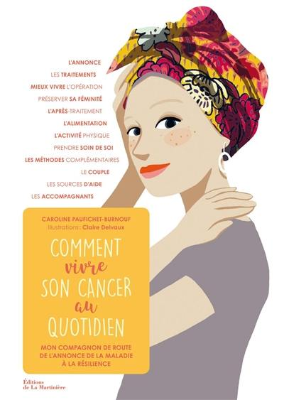 Comment vivre son cancer au quotidien