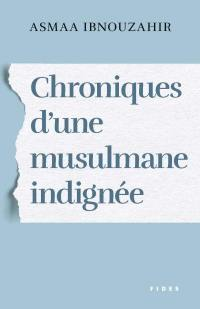 Chroniques d'une musulmane indignée