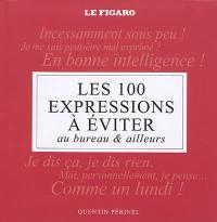 Les 100 expressions à éviter