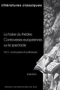 Littératures classiques. n° 98, La haine du théâtre