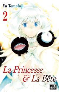 La princesse & la bête. Volume 2,