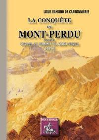 La conquête du Mont-Perdu; Précédé de Voyage au sommet du Mont-Perdu