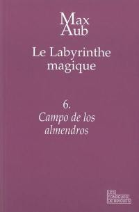 Le labyrinthe magique. Volume 6, Campo de los almendros