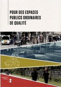 Pour des espaces publics ordinaires de qualité