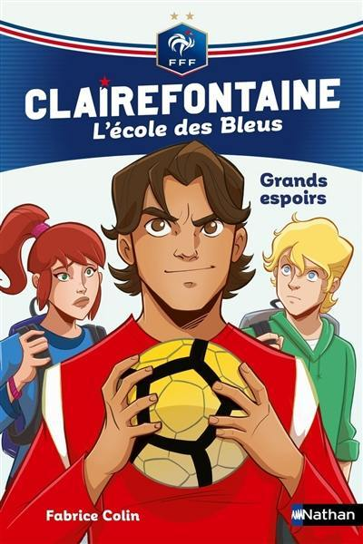Clairefontaine. Volume 6, Grands espoirs
