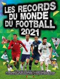 Les records du monde du football 2021