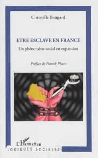 Etre esclave en France