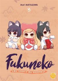 Fukuneko, les chats du bonheur. Vol. 3
