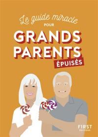 Le guide miracle pour grands-parents épuisés