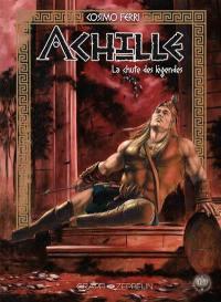 Achille. Volume 3, La chute des légendes