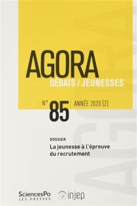 Agora débats jeunesse. n° 85, La jeunesse à l'épreuve du recrutement