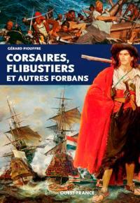 Corsaires, flibustiers et autres forbans